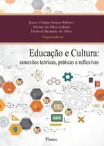 Educaçao e cultura - conexoes teoricas - Pontes editores -