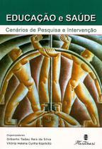 Educação e Saúde - Cenários De Pesquisa Intervenção - Martinari -