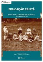 Educaçao escolar crista - historia , conceitos e praticas pedagogicas - Mackenzie -