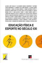Educação Física e Esporte No Século XXI - Papirus