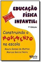 Educacao fisica infantil: construindo o movimento - Phorte -