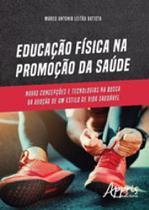 Educaçao fisica na promoçao da saude - Appris