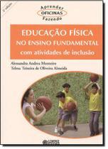 Educação Física no Ensino Fundamental: Com Atividades de Inclusão - Cortez