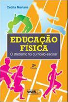Educaçao fisica - o atletismo no curriculo escolar - Wak -