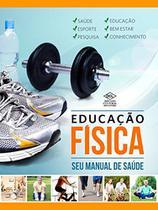 Educação fisica - seu manual de saúde - Editora dcl