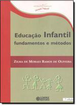 Educação Infantil: Fundamentos e Métodos - Cortez