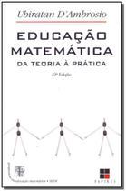 Educação Matemática - Da Teoria a Prática - Papirus