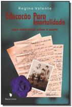 Educação Para Imortalidade: Uma Nova Visão Sobre a Morte - Barra livros - Singular -