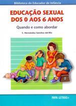 Educação Sexual dos 0 Aos 6 Anos. Como e Quando Abordar - Papa-Letras