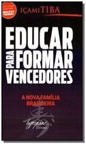 Educar Para Formar Vencedores: A Nova Família Brasileira - Integrare -