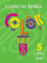 Ef1 - Colores del Español - 5° Ano - Ftd -