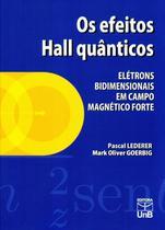 Efeitos hall quanticos, os - eletrons bidimensionais em campo magnetico for - Unb