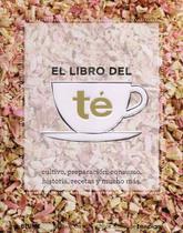 El libro del te - cultivo, preparacion, consumo, - Zamboni