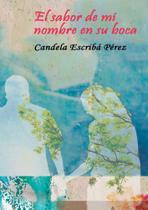 El sabor de mi nombre en su boca - Bubok Publishing Sl -