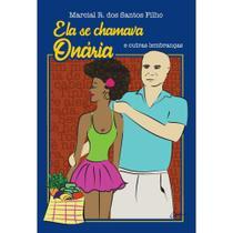 Ela se chamava Onária - Scortecci Editora -
