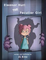 Eleanor Hurl the Peculiar Girl - Blue Falcon Publishing
