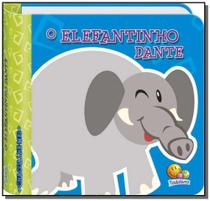 Elefantinho dante, o - colecao chacoalhe - me! - Todolivro