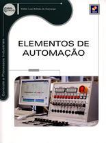 Elementos de Automação - Série Eixos - Controle e Processos Industriais - Editora érica