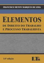 ELEMENTOS DE DIREITO DO TRABALHO E PROCESSO TRABALHISTA - 14º ED - Ltr -