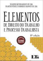 Elementos de Direito do Trabalho e Processo Trabalhista - Ltr