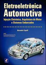 Eletroeletronica automotiva - injeçao eletronica, arquitetura do motor e sistemas embarcados - Erica