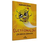 Eletronaldo, Um Elétron Diferente - Intelítera -