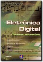 Eletronica digital - teoria e laboratorio - Editora erica ltda