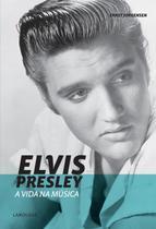 Elvis presley - a vida na musica - Lafonte