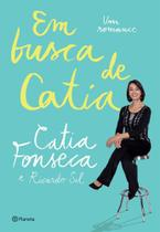 Em Busca de Catia - um Romance - Planeta do brasil