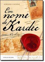 Em Nome de Kardec - Vivaluz Editora