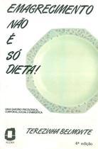 EMAGRECIMENTO NAO E SO DIETA - 4ª EDICAO - Agora (Summus)