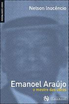 Emanoel Araujo - o Mestre das Obras - Garamond -