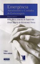 EMERGENCIA - ATENDIMENTO E CUIDADOS DE ENFERMAGEM - 3ª ED - Yendis (Difusao Editora)