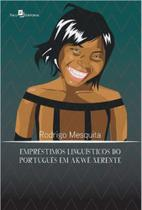 Emprestimos linguisticos do portugues em akwe-xerente - Paco editorial
