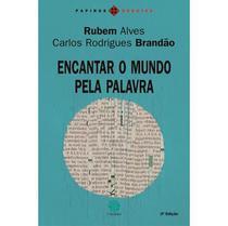 Encantar o Mundo Pela Palavra - 3ª Ed. 2010 - Col. Papirus Debates -