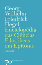 Enciclopédia Das Ciências Filosóficas Em Epítome - Vol. 2 - 2ª Ed. 2019 - Almedina