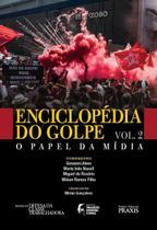 Enciclopedia Do Golpe - Vol.2 - O Papel Da Midia - Canal 6 editora -