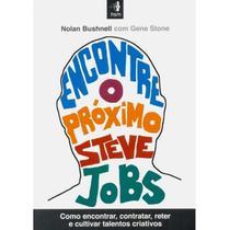 Encontre o próximo steve jobs - Hsm editora  alta books
