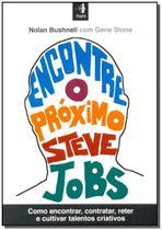 Encontre o Próximo Steve Jobs - Hsm editora -