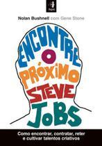 Encontre o proximo steve jobs - Hsm
