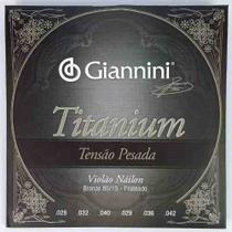 Encordoamento Giannini Titanium Violão Nylon Tensão Pesada -