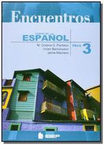 Encuentros curso de espanol - libro 3 - 7s - ibep -