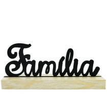 Enfeite palavra familia preto com base de madeira 20x8,5x4cm - amigold