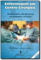 Enfermagem em centro cirurgico: atualidades e pers - Martinari