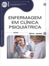 Enfermagem Em Clínica Psiquiátrica - Série Eixos - Editora érica