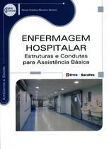 Enfermagem Hospitalar - Estruturas e Condutas Para Assistência Básica - Série Eixos - Editora érica