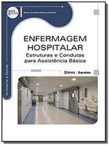 Enfermagem hospitalar - estruturas e condutas para - Editora erica ltda