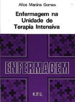 Enfermagem na unidade de   terapia intensiva - Epu -