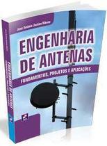 Engenharia De Antenas - Fundamentos, Projetos E Aplicacoes / Ribeiro - Ed erica