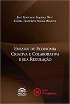 Ensaios de economia criativa e colaborativa e sua regulação - Arraes -